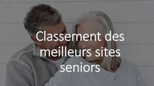 Le meilleur site seniors